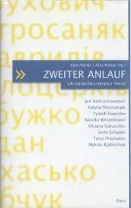 Zweiter Anlauf. Ukrainische Literatur heute (нім.+укр.)