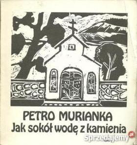 Jak sokół wodę z kamienia / Як сокіл воды на камени