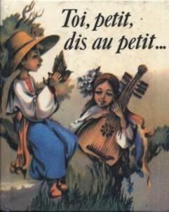Toi, petit, dis au petit...: formules enfantines ukrainiennes folkloriques (фр.)
