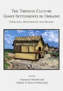 The Tripolye Culture Giant-Settlements in Ukraine: Formation, Development and Decline (англ.)