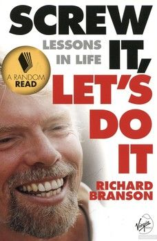 Screw It, Let's Do It: Lessons In Life (Quick Reads S.)
