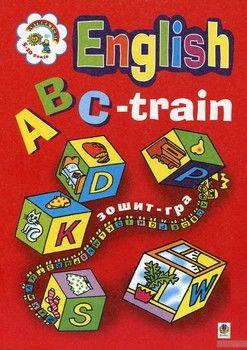 ABC-train. Зошит-гра для початкового навчання англійської мови