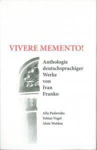 Vivere Memento! Anthologie deutschsprachiger Werke von Ivan Franko (нім.)