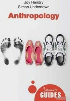 Anthropology: A Beginner's Guide