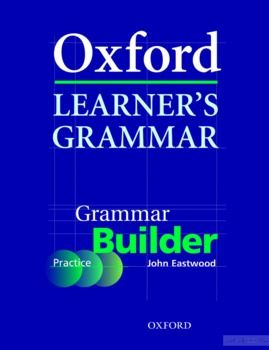 Oxford Learner's Grammar: Grammar Builder (+ CD-ROM)