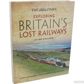 Exploring Britains Lost Railways