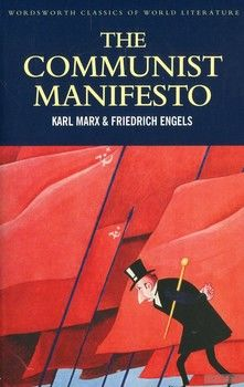 The Communist Manifesto with The Condition of the Working Class in England & Socialism. Utopian and Scientific
