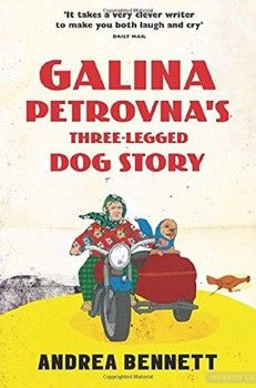 Galina Petrovnas Three-Legged Dog Story